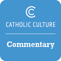 Commentary | Catholic Culture